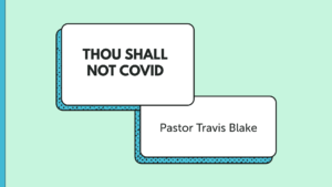 Thou shall not COVID
