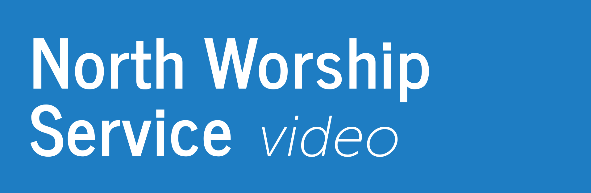 Video Worship Service - no website
